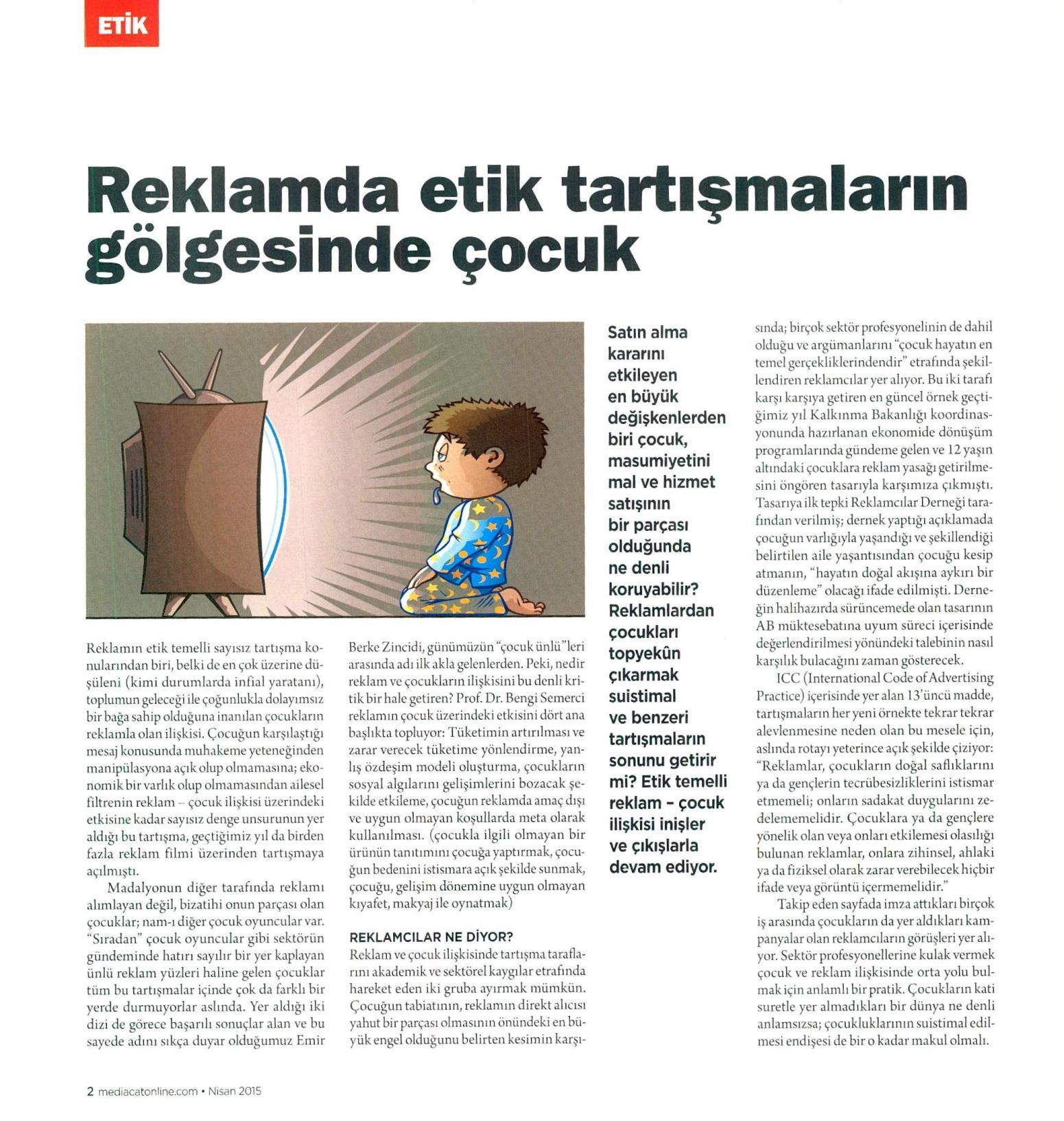 Reklamda etik tartışmaların gölgesinde çocuk - MEDIA CAT KIDS 01.04.2015 </p> <p>